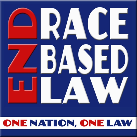 END RACE BASED LAW inc. One Nation, One Law