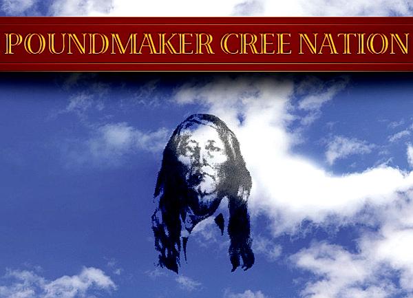 Poundmaker Cree 'Nation'