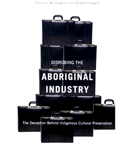 'Disrobing the Aboriginal Industry'