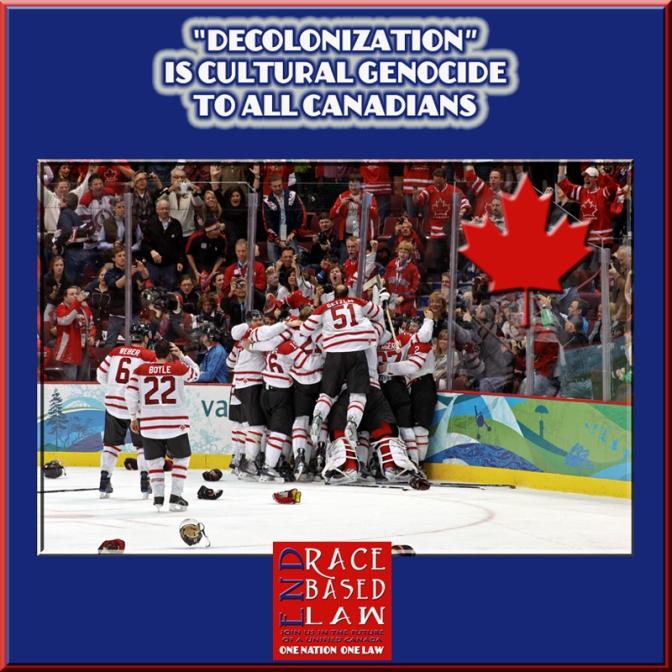 'DECOLONIZATION' is cultural genocide of Canada