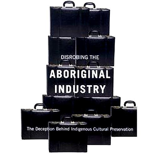 'Disrobing the Aboriginal Industry' (EDIT)