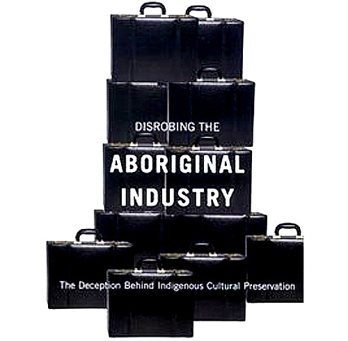 'Disrobing the Aboriginal Industry' (EDIT)
