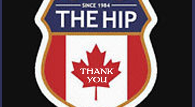 Thank you, Tragically Hip